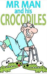 Short Story - Mr Man and his Crocodiles