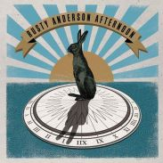 Album review: Rusty Anderson Afternoon - Rusty Anderson Afternoon II