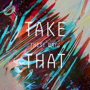 Single review: Take That - These Days