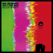 Single review: Noel Gallagher's High Flying Birds - Ballad of the Mighty I